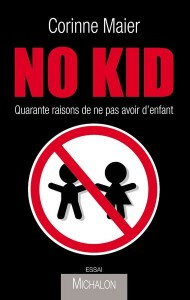 No Kid: 40 reasons not to have children